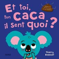 Thierry Bedouet - Et toi, ton caca, il sent quoi ?.