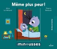 Thierry Bedouet et Alice Le Hénand - Même plus peur !.
