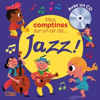 Thierry Bedouet - Mes comptines sur un air de... jazz !. 1 CD audio