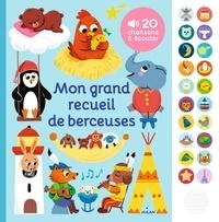 Thierry Bedouet et Marion Cocklico - Mon grand recueil de berceuses - 20 chansons à écouter.