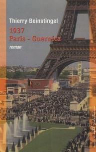 Thierry Beinstingel - 1937 Paris-Guernica.