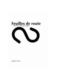 Thierry Beinstingel - Feuilles de route - 3 ans d'accumulation Internet sur la littérature et l'écriture.