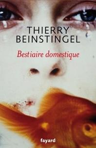 Thierry Beinstingel - Le bestiaire domestique.