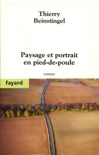 Thierry Beinstingel - Paysage et portrait en pied-de-poule.
