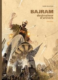 Thierry Bellefroid - Bajram, destructeur d'univers - Entretiens.