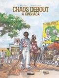 Thierry Bellefroid et Barly Baruti - Chaos debout à Kinshasa.