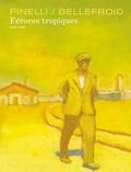 Thierry Bellefroid et Joe-G Pinelli - Féroces tropiques.