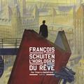 Thierry Bellefroid - François Schuiten, l'horloger du rêve.