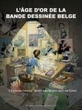 Thierry Bellefroid - L'âge d'or de la bande dessinée belge - La collection du Musée des Beaux-Arts de Liège.