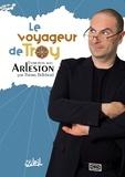 Thierry Bellefroid - Le Voyageur de Troy - Entretiens avec Arleston.
