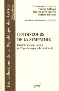 Thierry Belleguic et Eric Van der Schueren - Les discours de la sympathie - Enquête sur une notion de l'âge classique à la modernité.