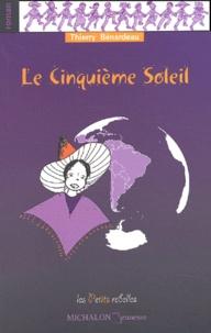 Thierry Benardeau - Le Cinquième Soleil.