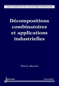 Thierry Benoist - Décompositions combinatoires et applications industrielles.
