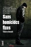 Thierry Benoit - Sans homicides fixes.