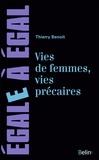 Thierry Benoit - Vies de femmes, vies précaires - Les femmes face à des précarités multiples.