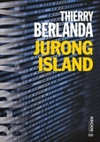 Thierry Berlanda - Jurong Island.