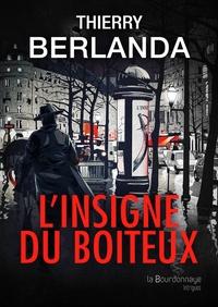 Thierry Berlanda - L'insigne du boiteux.