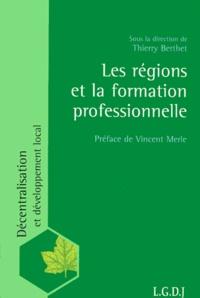 Thierry Berthet - Les régions et la formation professionnelle.
