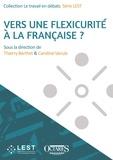 Thierry Berthet et Caroline Vanuls - Vers une flexicurité à la française ?.