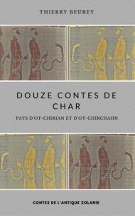 Thierry Beurey - Douze contes de Char - Pays d'Ot-Chirian et d'Ot-Chirchahn.