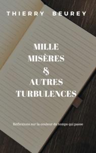 Thierry Beurey - Mille Misères & autres turbulences.