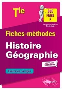 Thierry Bianchi et Jean-Luc Yvon - Fiches-méthodes Histoire Géographie Tle - Exercices corrigés.