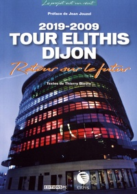 Thierry Bièvre - Tour Elithis Dijon 2019-2009 - Retour sur le futur.