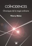 Thierry Blaise - Coïncidences - Chroniques de la magie ordinaire.