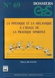 Thierry Blancon - La physique et la mécanique à l'usage de la pratique sportive.