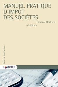 Thierry Blockerye et Laurence Deklerck - Manuel pratique d'impôt des sociétés.