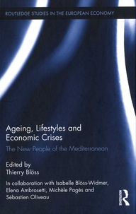 Thierry Blöss - Ageing, Lifestyles and Economic Crises - The New People of the Mediterranean.
