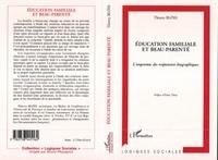 Thierry Blöss - Éducation familiale et beau-parenté - L'empreinte des trajectoires biographiques.