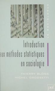 Thierry Blöss et Michel Grossetti - Introduction aux méthodes statistiques en sociologie.