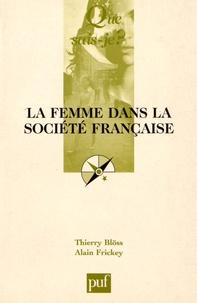 Thierry Blöss et Alain Frickey - La femme dans la société française.