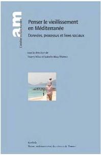 Thierry Blöss et Isabelle Blöss-Widmer - Penser le vieillissement en Méditerranée - Données, processus et liens sociaux.