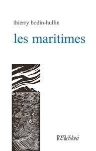 Thierry Bodin-Hullin - Les maritimes.