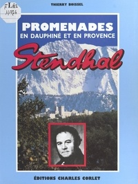 Thierry Boissel - Promenades en Dauphiné et en Provence avec Stendhal.