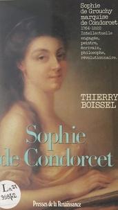 Thierry Boissel - Sophie de Condorcet, femme des Lumières (1764-1822).