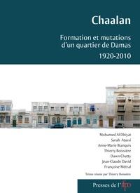 Livres téléchargés gratuitement Chaalan  - Formation et mutations d'un quartier de Damas 1920-2010 9782351597552 en francais par Thierry Boissière PDF MOBI DJVU