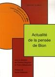 Thierry Bokanowski et Florence Guignard - Actualité de la pensée de Bion.