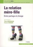 Thierry Bokanowski et Florence Guignard - La relation mère-fille - Entre partage et clivage.