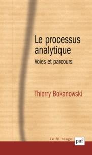 Thierry Bokanowski - Le processus analytique - Voies et parcours.