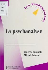 Thierry Bonfanti et Michel Lobrot - La psychanalyse.