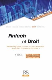 Thierry Bonneau et Thibault Verbiest - Fintech et droit - Quelle régulation pour les nouveaux entrants du secteur bancaire et financier ?.