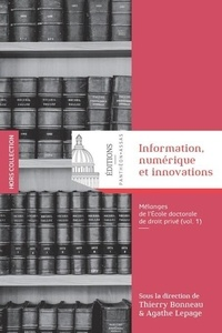 Thierry Bonneau et Agathe Lepage - Information, numérique et innovations - Mélanges de l'école doctorale de droit privé.
