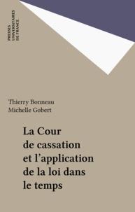 Thierry Bonneau - La Cour de cassation et l'application de la loi dans le temps.