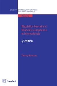 Régulation bancaire et financière européenne et internationale - Thierry Bonneau pdf epub