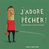 Thierry Bonneyrat et João Vaz de Carvalho - J'adore pêcher ! J'adore nager !.
