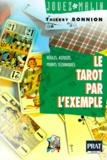 Thierry Bonnion - Le tarot par l'exemple - Règles, variantes, points techniques.