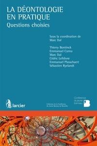 La déontologie en pratique - Thierry Bontinck pdf epub